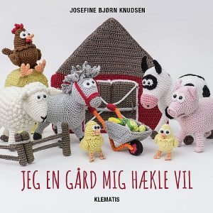 Hæklebog / Jeg en gård mig hækle vil / Josefine Bjørn / Knudsen