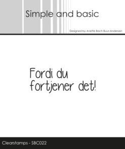 Stempel / Fordi du fortjener det / Simple and basic
