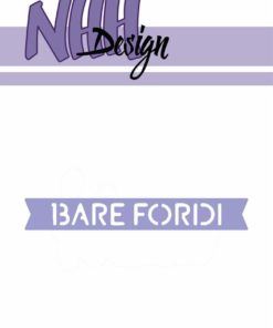 Dies / Bare fordi / NHH Design