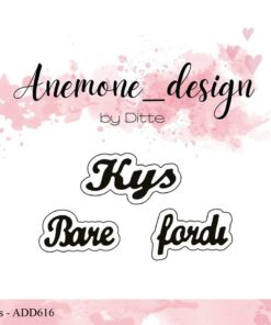 Dies / Kys & bare fordi / Anemone Design